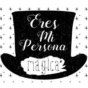 Eres mi persona mágica